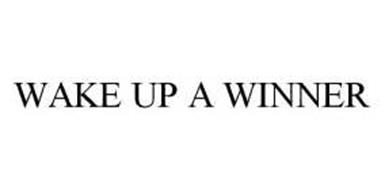 WAKE UP A WINNER