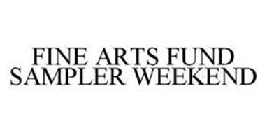 FINE ARTS FUND SAMPLER WEEKEND
