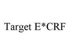 TARGET E*CRF