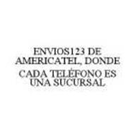 ENVIOS123 DE AMERICATEL, DONDE CADA TELÉFONO ES UNA SUCURSAL