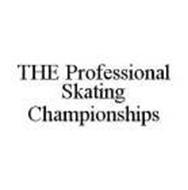 THE PROFESSIONAL SKATING CHAMPIONSHIPS