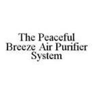 THE PEACEFUL BREEZE AIR PURIFIER SYSTEM