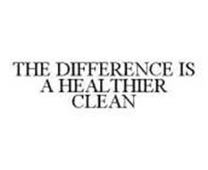 THE DIFFERENCE IS A HEALTHIER CLEAN