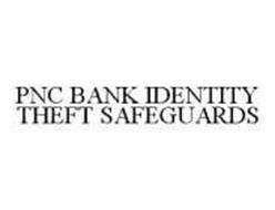 PNC BANK IDENTITY THEFT SAFEGUARDS