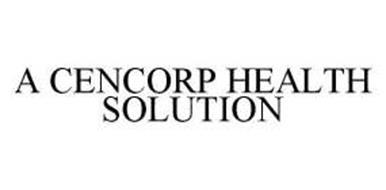 A CENCORP HEALTH SOLUTION