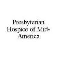 PRESBYTERIAN HOSPICE OF MID-AMERICA