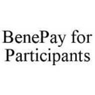 BENEPAY FOR PARTICIPANTS