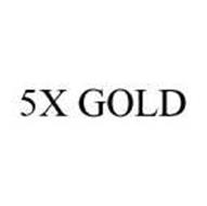 5X GOLD