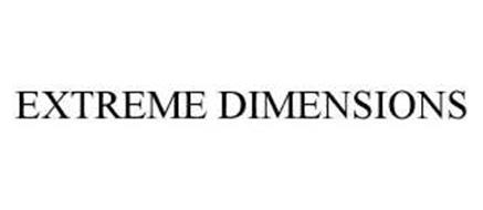 EXTREME DIMENSIONS