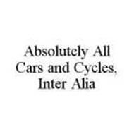 ABSOLUTELY ALL CARS AND CYCLES, INTER ALIA