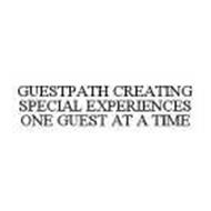 GUESTPATH CREATING SPECIAL EXPERIENCES ONE GUEST AT A TIME
