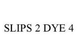 SLIPS 2 DYE 4