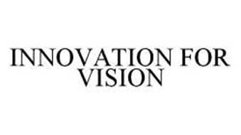 INNOVATION FOR VISION