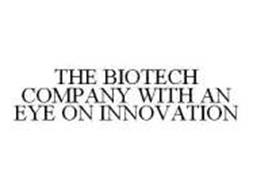 THE BIOTECH COMPANY WITH AN EYE ON INNOVATION