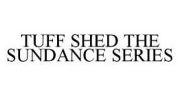 TUFF SHED THE SUNDANCE SERIES