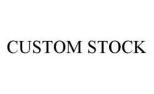 CUSTOM STOCK