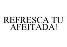 REFRESCA TU AFEITADA!