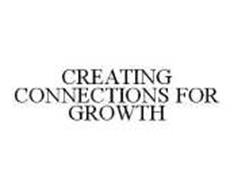 CREATING CONNECTIONS FOR GROWTH