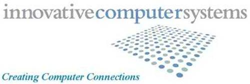 INNOVATIVECOMPUTERSYTEMS CREATING COMPUTER CONNECTIONS