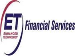 ET ENHANCED TECHNOLOGY FINANCIAL SERVICES