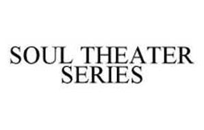 SOUL THEATER SERIES