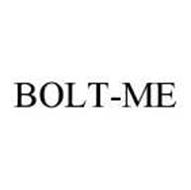 BOLT-ME