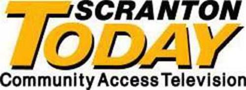 SCRANTON TODAY COMMUNITY ACCESS TELEVISION