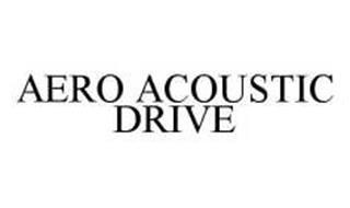AERO ACOUSTIC DRIVE