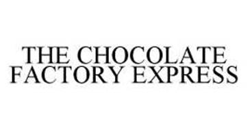 THE CHOCOLATE FACTORY EXPRESS