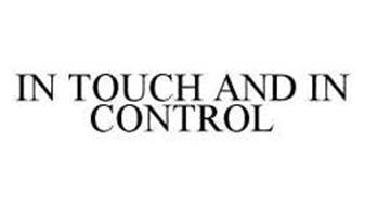 IN TOUCH AND IN CONTROL