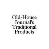 OLD-HOUSE JOURNAL'S TRADITIONAL PRODUCTS