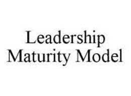 LEADERSHIP MATURITY MODEL