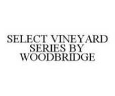 SELECT VINEYARD SERIES BY WOODBRIDGE