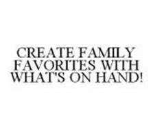 CREATE FAMILY FAVORITES WITH WHAT'S ON HAND!