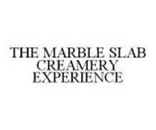 THE MARBLE SLAB CREAMERY EXPERIENCE