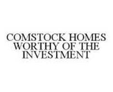 COMSTOCK HOMES WORTHY OF THE INVESTMENT