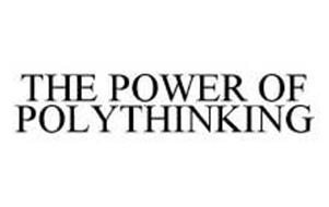 THE POWER OF POLYTHINKING