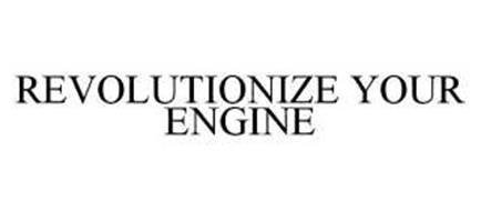 REVOLUTIONIZE YOUR ENGINE