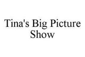 TINA'S BIG PICTURE SHOW