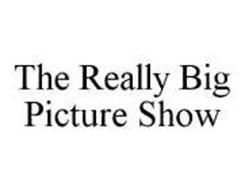 THE REALLY BIG PICTURE SHOW