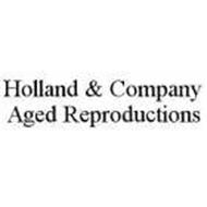 HOLLAND & COMPANY AGED REPRODUCTIONS