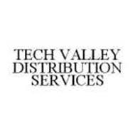 TECH VALLEY DISTRIBUTION SERVICES