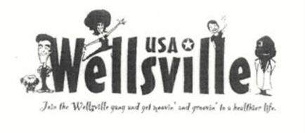 WELLSVILLE USA - JOIN THE WELLSVILLE GANG AND GET MOOVIN' AND GROOVIN' TO A HEALTHIER LIFE