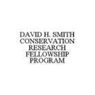 DAVID H. SMITH CONSERVATION RESEARCH FELLOWSHIP PROGRAM