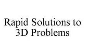 RAPID SOLUTIONS TO 3D PROBLEMS