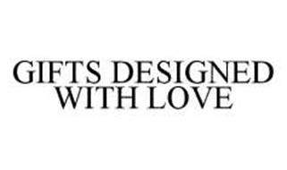 GIFTS DESIGNED WITH LOVE