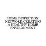 HOME INSPECTION NETWORK CREATING A HEALTHY HOME ENVIRONMENT