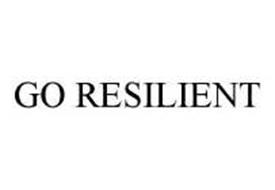 GO RESILIENT