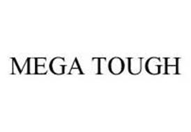 MEGA TOUGH