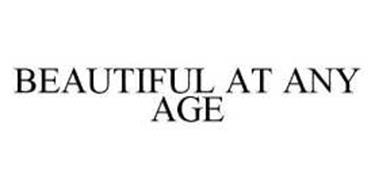 BEAUTIFUL AT ANY AGE